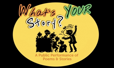 What's Your Story? Public Performance of stories & poems