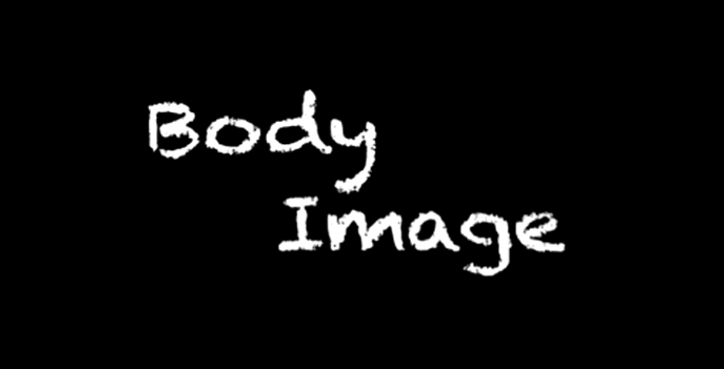Body Image, directed by Emma Freter '13