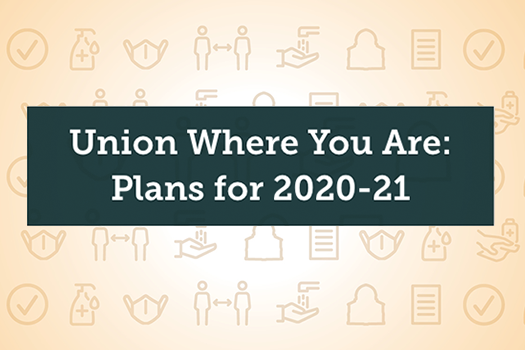 Union Where You Are: Plans for 2020-21